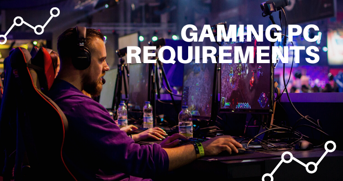 Requirements For a Gaming PC